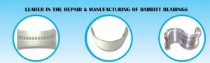 LEADER IN THE REPAIR & MANUFACTURING OF BABBITT BEARINGS